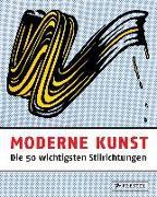 Cover-Bild zu Moderne Kunst - Die 50 wichtigsten Stilrichtungen