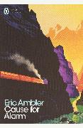 Cover-Bild zu Ambler, Eric: Cause for Alarm