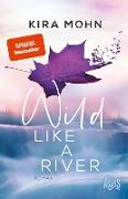 Cover-Bild zu Mohn, Kira: Wild like a River (eBook)