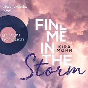 Cover-Bild zu Mohn, Kira: Find Me in the Storm - Leuchtturm-Trilogie, (Ungekürzte Lesung) (Audio Download)