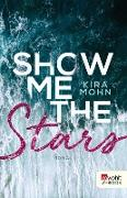 Cover-Bild zu Mohn, Kira: Show me the Stars (eBook)