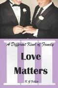 Cover-Bild zu Love Matters: A Different Kind of Family von Follett, K. G.
