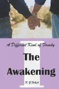 Cover-Bild zu The Awakening: A Different Kind of Family von Follett, K. G.
