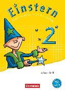 Cover-Bild zu Einstern, Mathematik, Ausgabe 2015, Band 2, Arbeitsheft von Bauer, Roland