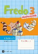 Cover-Bild zu Fredo - Mathematik, Ausgabe B für Bayern, 3. Jahrgangsstufe, Arbeitsheft von Balins, Mechtilde