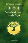 Cover-Bild zu Yesudian, Selvarajan: Selbstvertrauen durch Yoga