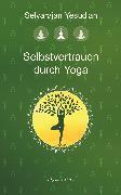 Cover-Bild zu Yesudian, Selvarajan: Selbstvertrauen durch Yoga (eBook)