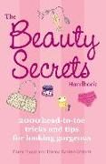 Cover-Bild zu Baxter-Wright, Emma: The Beauty Secrets Handbook: 2000 Head-To-Toe Tricks and Tips for Looking Gorgeous