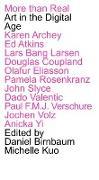 Cover-Bild zu Birnbaum, Daniel (Hrsg.): More Than Real. Art In The Digital Age