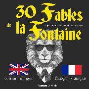 Cover-Bild zu 30 fables de la Fontaine, édition bilingue français-anglais ; J'apprends l'anglais avec les fables de La Fontaine (Audio Download) von Fontaine, Jean de la