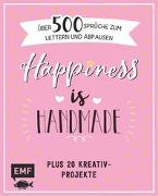 Cover-Bild zu Happiness is handmade - über 500 Sprüche, Zitate und Weisheiten zum Lettern und Abpausen