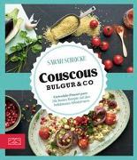 Cover-Bild zu Schocke, Sarah: Just delicious - Couscous, Bulgur & Co