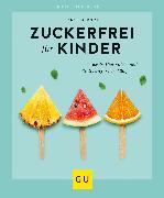 Cover-Bild zu Schocke, Sarah: Zuckerfrei für Kinder (eBook)