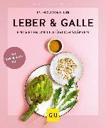 Cover-Bild zu Schaenzler, Nicole: Leber & Galle entgiften und natürlich stärken (eBook)