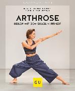 Cover-Bild zu Tempelhof, Siegbert: Arthrose heilen mit dem Shaolin-Prinzip (eBook)