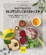 Cover-Bild zu Ritter, Claudia: Natürliche Blutdrucksenker (eBook)