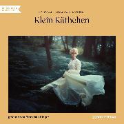 Cover-Bild zu Burnett, Frances Hodgson: Klein Käthchen (Ungekürzt) (Audio Download)