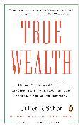 Cover-Bild zu Schor, Juliet B.: True Wealth (eBook)