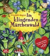 Cover-Bild zu Im Klingenden Märchenwald von Wagner, Elisabeth