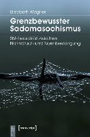 Cover-Bild zu Grenzbewusster Sadomasochismus von Wagner, Elisabeth
