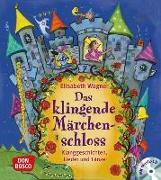 Cover-Bild zu Das klingende Märchenschloss, m. Audio-CD von Wagner, Elisabeth