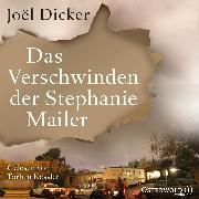 Cover-Bild zu Dicker, Joël: Das Verschwinden der Stephanie Mailer (Audio Download)