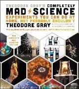 Cover-Bild zu Gray, Theodore: Theodore Gray's Completely Mad Science (eBook)