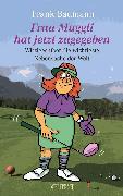 Cover-Bild zu Baumann, Frank: Frau Muggli hat jetzt zugegeben (eBook)
