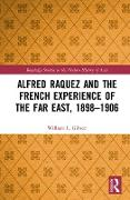 Cover-Bild zu Gibson, William L.: Alfred Raquez and the French Experience of the Far East, 1898-1906 (eBook)