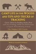 Cover-Bild zu Gibson, William Hamilton: Camp Life in the Woods and Tips and Tricks of Tracking (eBook)