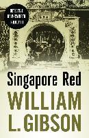 Cover-Bild zu Gibson, William L.: Singapore Red (eBook)