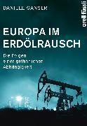 Cover-Bild zu Ganser, Daniele: Europa im Erdölrausch (eBook)