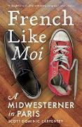 Cover-Bild zu Carpenter, Scott Dominic: French Like Moi (eBook)