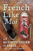 Cover-Bild zu Carpenter, Scott Dominic: French Like Moi