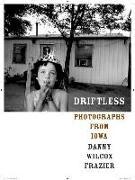 Cover-Bild zu Frazier, Danny Wilcox: Driftless: Photographs from Iowa