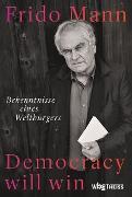 Cover-Bild zu Mann, Frido: Democracy will win (eBook)