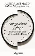 Cover-Bild zu Assmann, Aleida (Hrsg.): Ausgesetzte Zeiten (eBook)