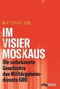 Cover-Bild zu Uhl, Matthias: Im Fadenkreuz von Moskau (eBook)