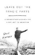 Cover-Bild zu Kindred, Dave: Leave Out the Tragic Parts (eBook)