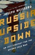 Cover-Bild zu Weisberg, Joseph: Russia Upside Down (eBook)