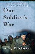 Cover-Bild zu Babchenko, Arkady: One Soldier's War (eBook)