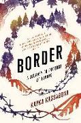 Cover-Bild zu Kassabova, Kapka: Border: A Journey to the Edge of Europe