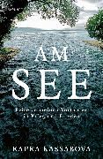 Cover-Bild zu Kassabova, Kapka: Am See (eBook)