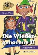 Cover-Bild zu Die Wiedergeborene II (eBook) von Weber, Renate