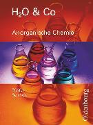 Cover-Bild zu H2O & Co, Realschule Bayern 2002, Gruppen 8/I, 9/I (Teil 1), 9/II und III, Anorganische Chemie, Schülerbuch von Eiblmeier, Christian