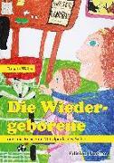 Cover-Bild zu Die Wiedergeborene oder die Reise zum Mittelpunkt des Selbst (eBook) von Weber, Renate