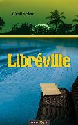 Cover-Bild zu Seifert, Cyrill: Libréville (eBook)