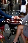 Cover-Bild zu de Rosnay, Tatiana: A Paris Affair (eBook)