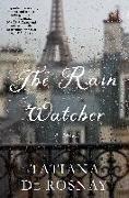 Cover-Bild zu De Rosnay, Tatiana: The Rain Watcher