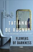 Cover-Bild zu De Rosnay, Tatiana: Flowers of Darkness (eBook)